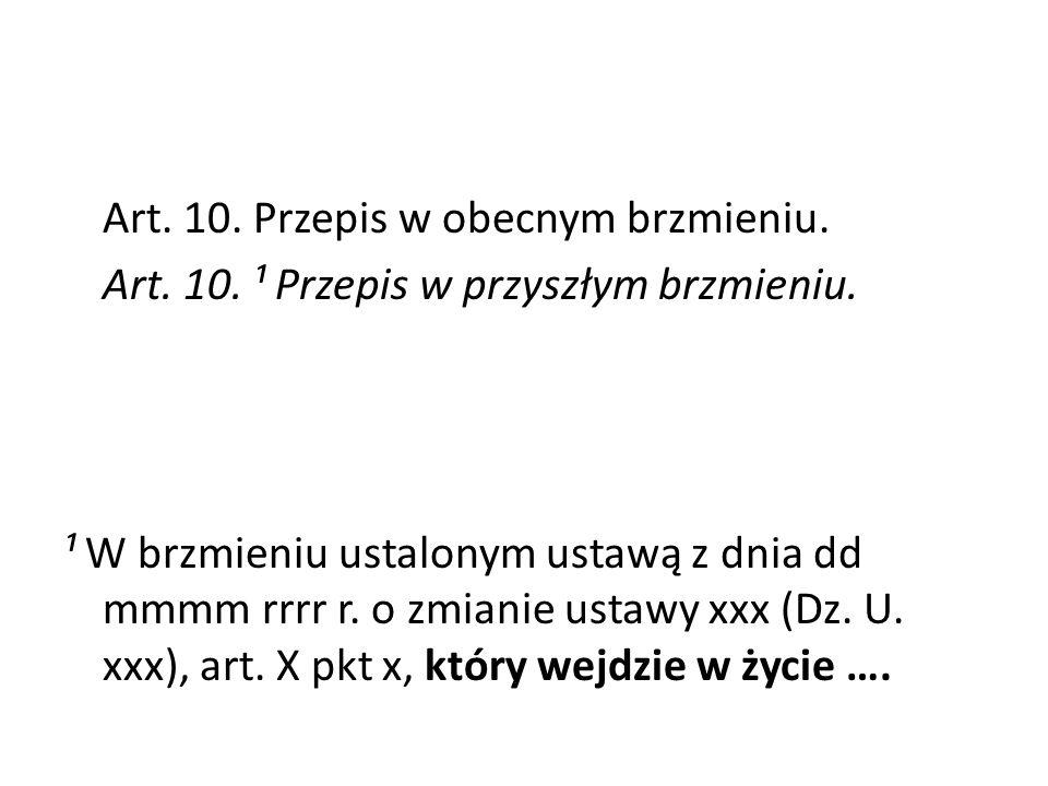 Art. 10. Przepis w obecnym brzmieniu. Art. 10.