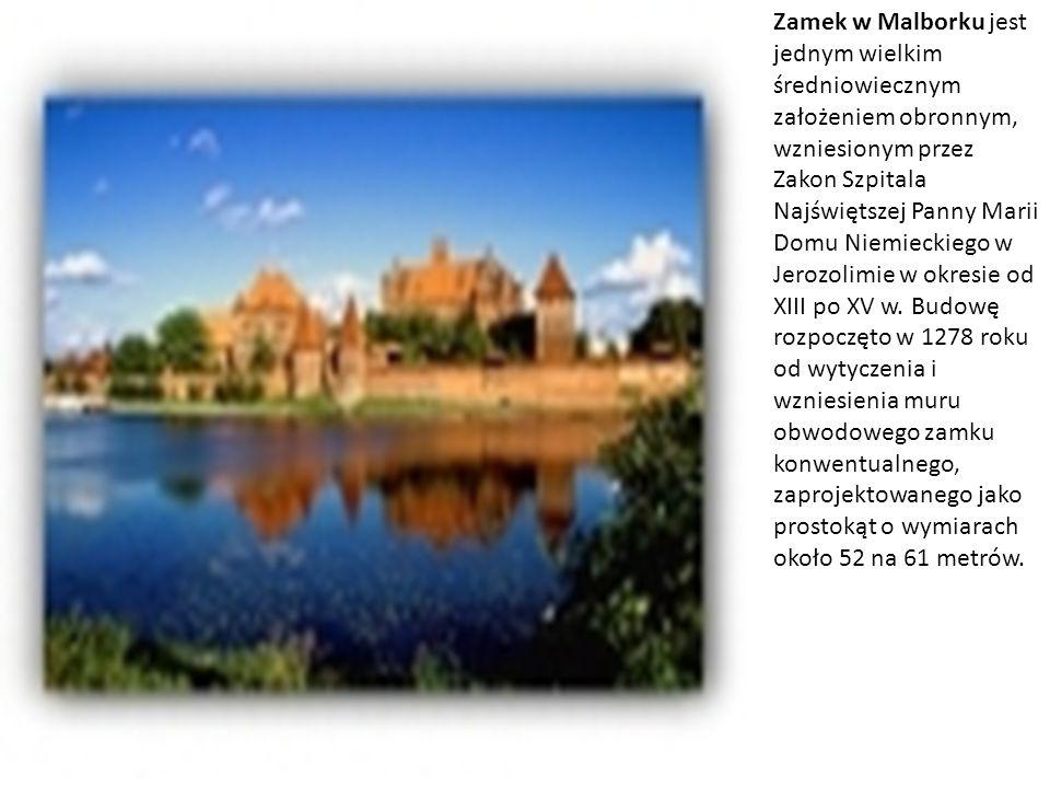 Zamek w Malborku jest jednym wielkim średniowiecznym założeniem obronnym, wzniesionym przez Zakon Szpitala Najświętszej Panny Marii Domu Niemieckiego