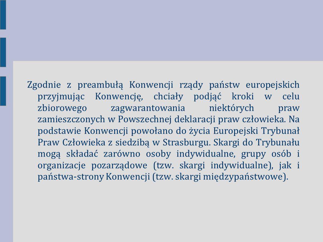 Zgodnie z preambułą Konwencji rządy państw europejskich przyjmując Konwencję, chciały podjąć kroki w celu zbiorowego zagwarantowania niektórych praw z