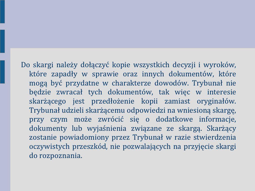 Do skargi należy dołączyć kopie wszystkich decyzji i wyroków, które zapadły w sprawie oraz innych dokumentów, które mogą być przydatne w charakterze d