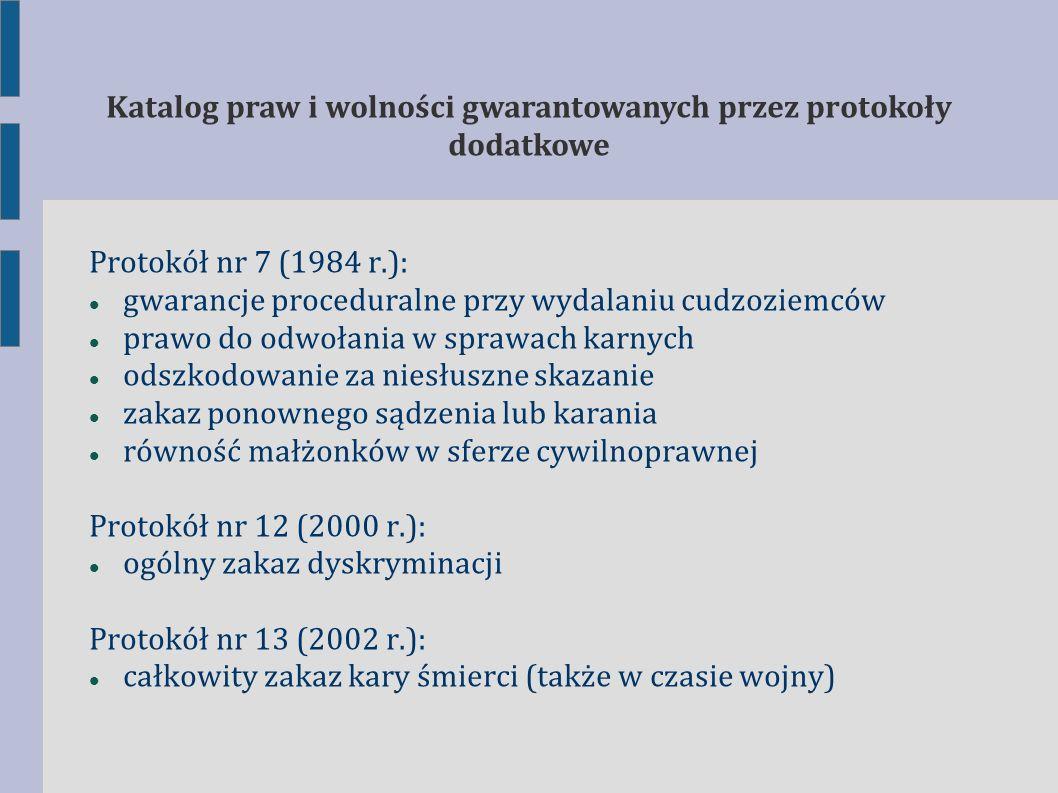 Protokół nr 7 (1984 r.): gwarancje proceduralne przy wydalaniu cudzoziemców prawo do odwołania w sprawach karnych odszkodowanie za niesłuszne skazanie