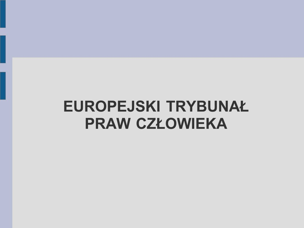 Europejski Trybunał Praw Człowieka (ETPC) (ang.European Court of Human Rights, fr.