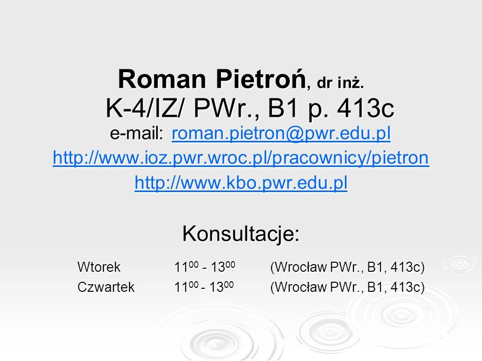 Roman Pietroń, dr inż.K-4/IZ/ PWr., B1 p.