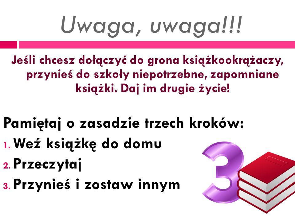 Uwaga, uwaga!!! Jeśli chcesz dołączyć do grona książkookrążaczy, przynieś do szkoły niepotrzebne, zapomniane książki. Daj im drugie życie! Pamiętaj o