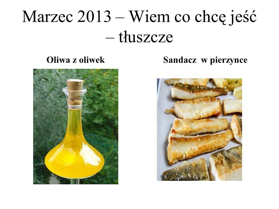 Marzec 2013 – Wiem co chcę jeść – tłuszcze Oliwa z oliwek Sandacz w pierzynce