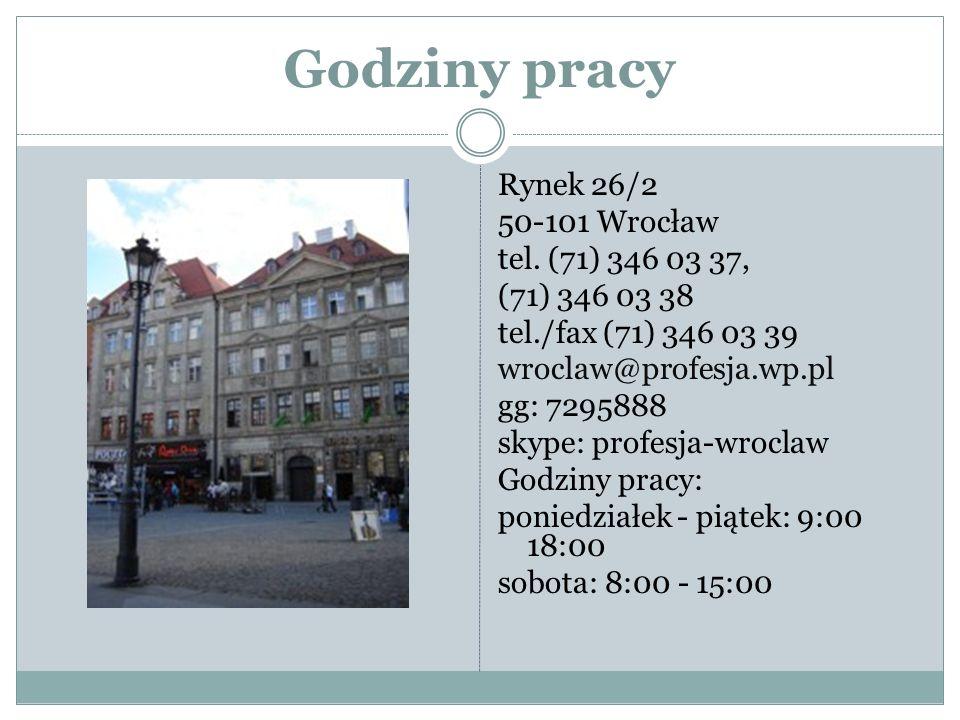 Godziny pracy Rynek 26/2 50-101 Wrocław tel.