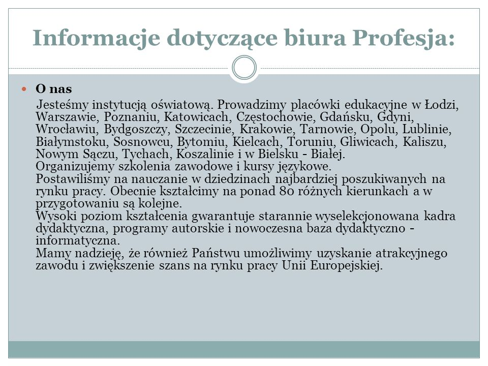 Informacje dotyczące biura Profesja: O nas Jesteśmy instytucją oświatową.