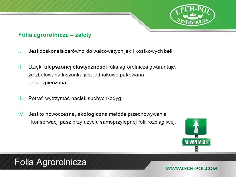Folia agrorolnicza – zalety I.Jest doskonała zarówno do walcowatych jak i kostkowych beli. II.Dzięki ulepszonej elastyczności folia agrorolnicza gwara