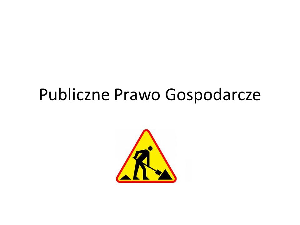 Publiczne Prawo Gospodarcze