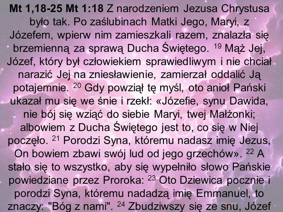 Mt 1,18-25 Mt 1:18 Z narodzeniem Jezusa Chrystusa było tak.