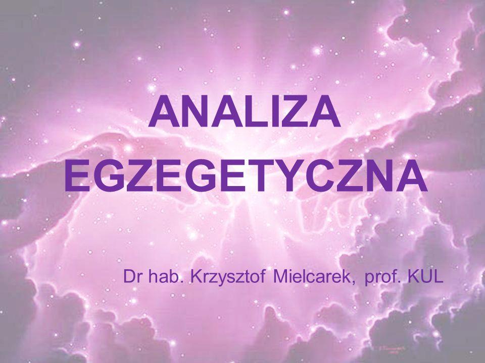 ANALIZA EGZEGETYCZNA Dr hab. Krzysztof Mielcarek, prof. KUL