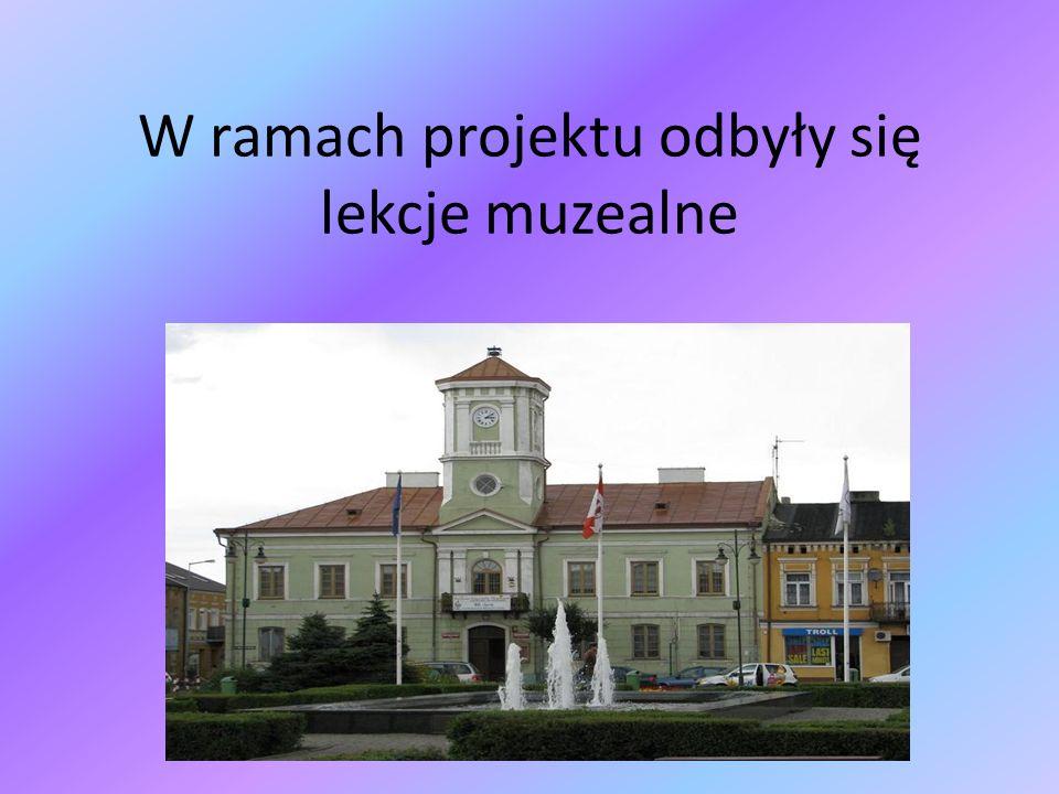 W ramach projektu odbyły się lekcje muzealne