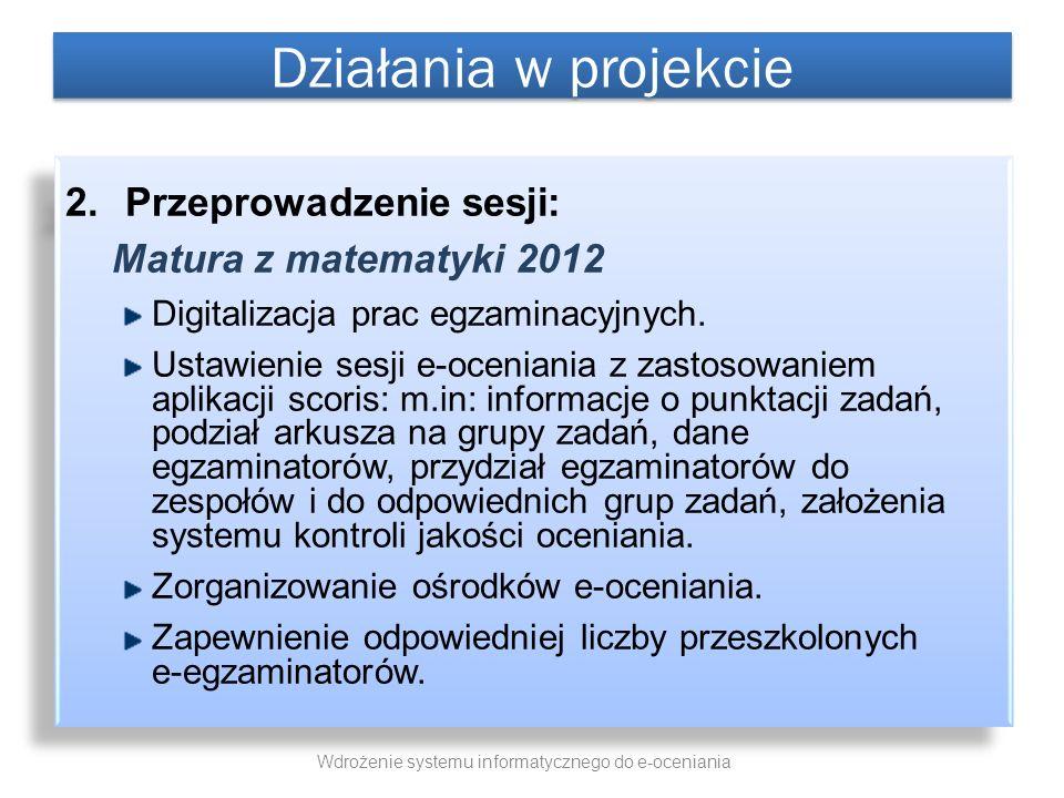2.Przeprowadzenie sesji: Matura z matematyki 2012 Digitalizacja prac egzaminacyjnych. Ustawienie sesji e-oceniania z zastosowaniem aplikacji scoris: m