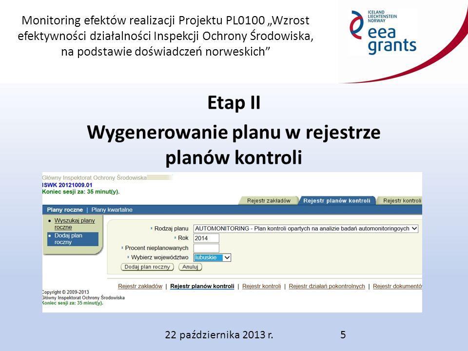 """Monitoring efektów realizacji Projektu PL0100 """"Wzrost efektywności działalności Inspekcji Ochrony Środowiska, na podstawie doświadczeń norweskich Etap II Wygenerowanie planu w rejestrze planów kontroli 22 października 2013 r.5"""