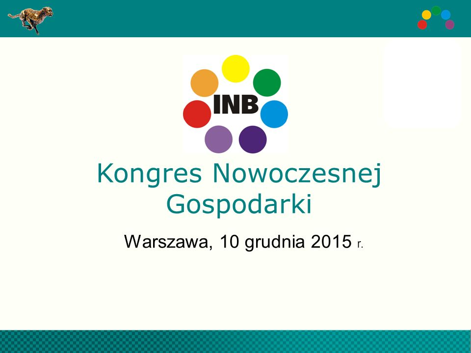 Kongres Nowoczesnej Gospodarki Warszawa, 10 grudnia 2015 r.