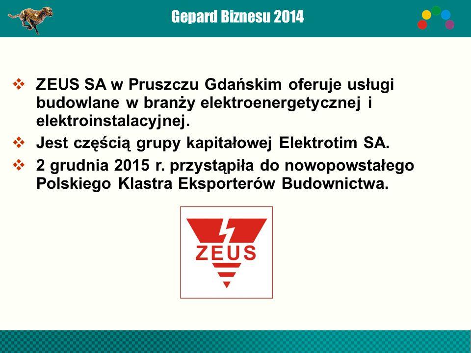 Gepard Biznesu 2014  ZEUS SA w Pruszczu Gdańskim oferuje usługi budowlane w branży elektroenergetycznej i elektroinstalacyjnej.
