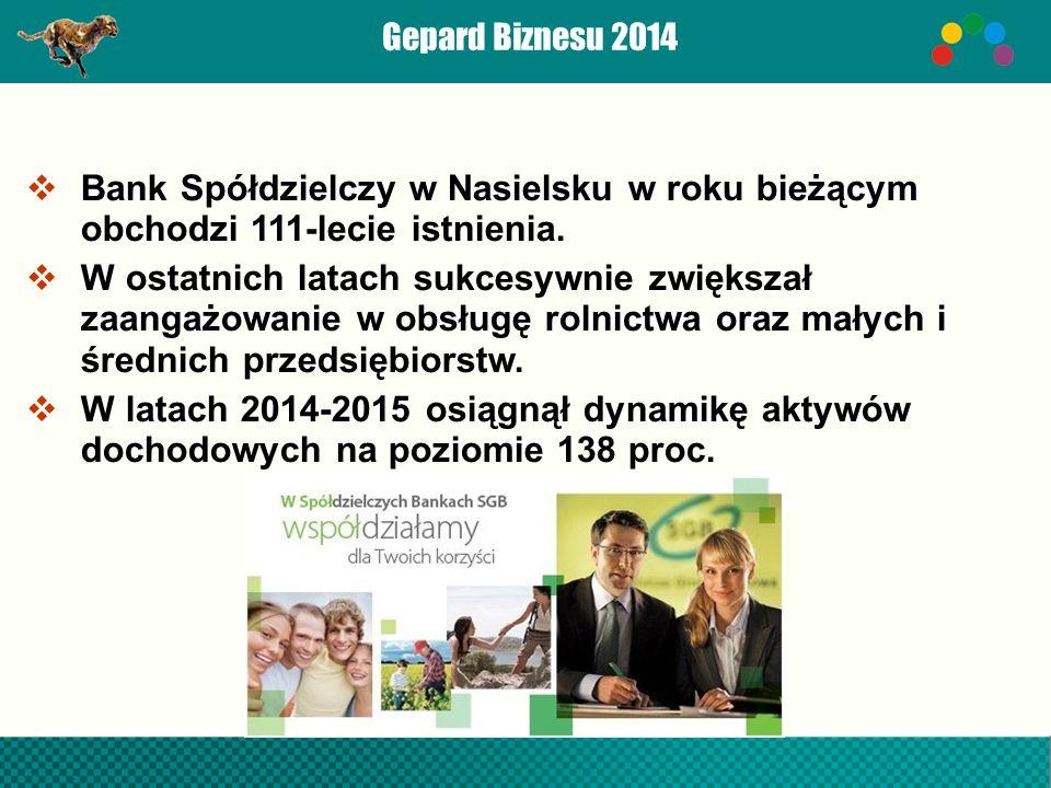 Gepard Biznesu 2014  Bank Spółdzielczy w Nasielsku w roku bieżącym obchodzi 111-lecie istnienia.