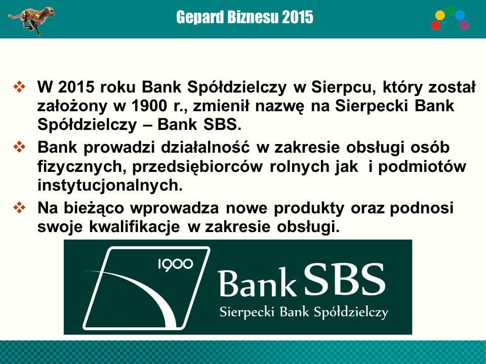 Gepard Biznesu 2015  W 2015 roku Bank Spółdzielczy w Sierpcu, który został założony w 1900 r., zmienił nazwę na Sierpecki Bank Spółdzielczy – Bank SBS.