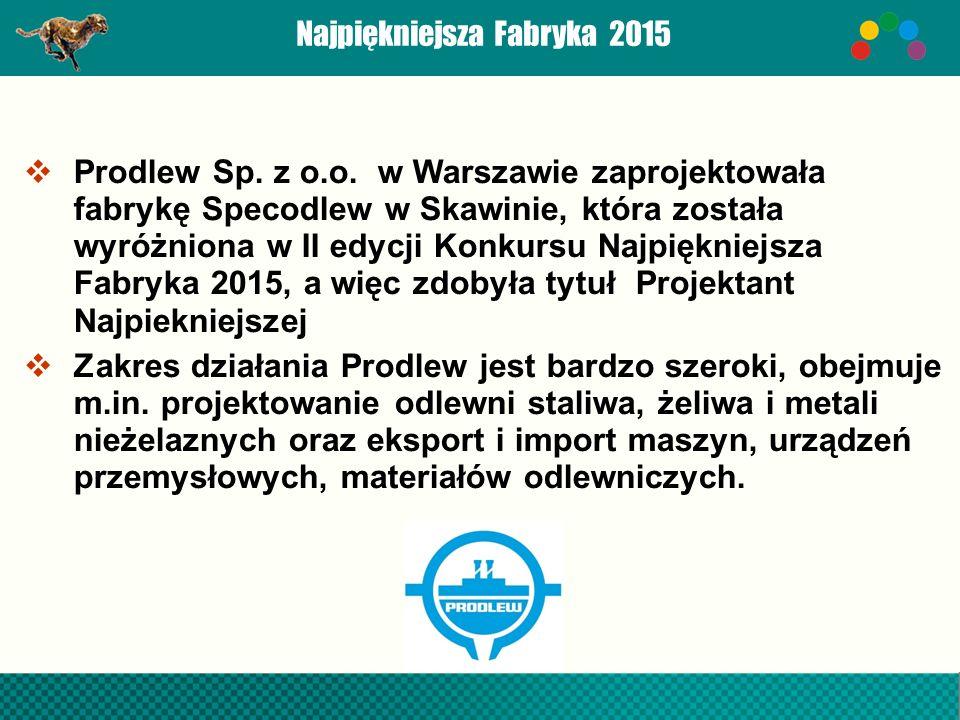 Najpiękniejsza Fabryka 2015  Prodlew Sp. z o.o.