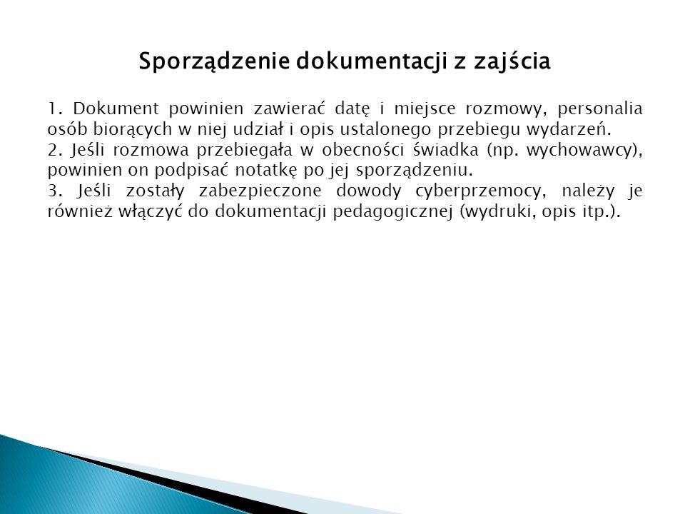 Sporządzenie dokumentacji z zajścia 1. Dokument powinien zawierać datę i miejsce rozmowy, personalia osób biorących w niej udział i opis ustalonego pr