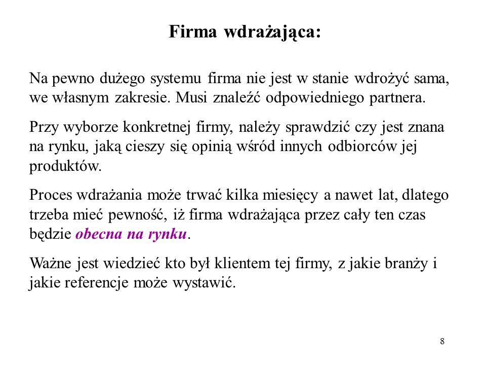 9 Pozostałe kryteria wyboru systemów: spełnienie wymogów prawnych; przewidywane koszty systemu; czas wdrożenia systemu; spodziewane zyski.