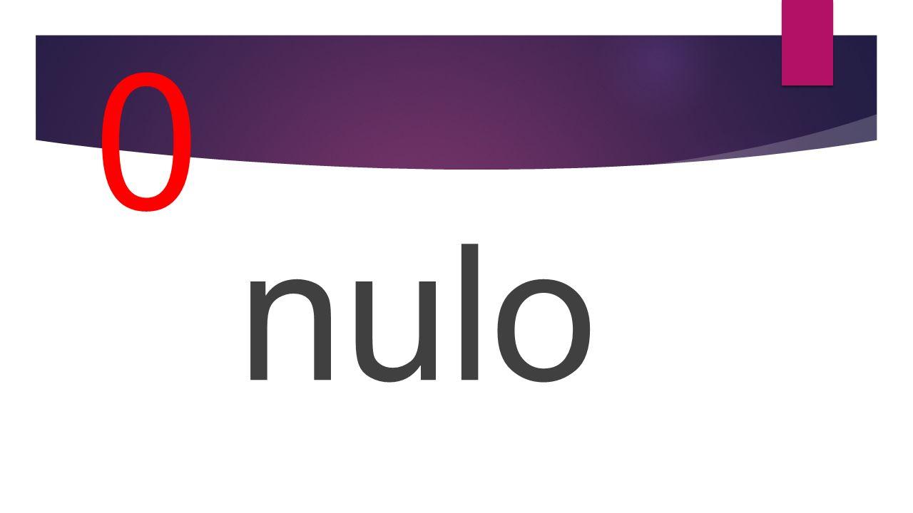 0 nulo