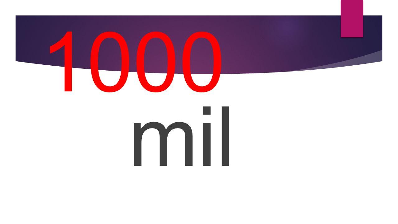 1000 mil