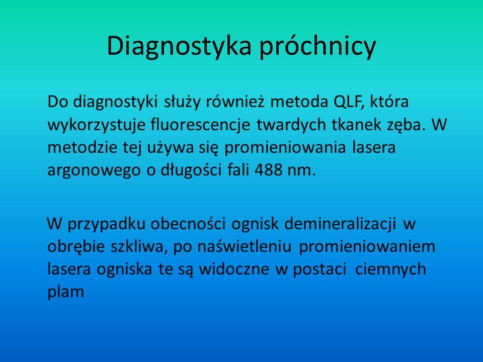 Diagnostyka próchnicy Do diagnostyki służy również metoda QLF, która wykorzystuje fluorescencje twardych tkanek zęba. W metodzie tej używa się promien
