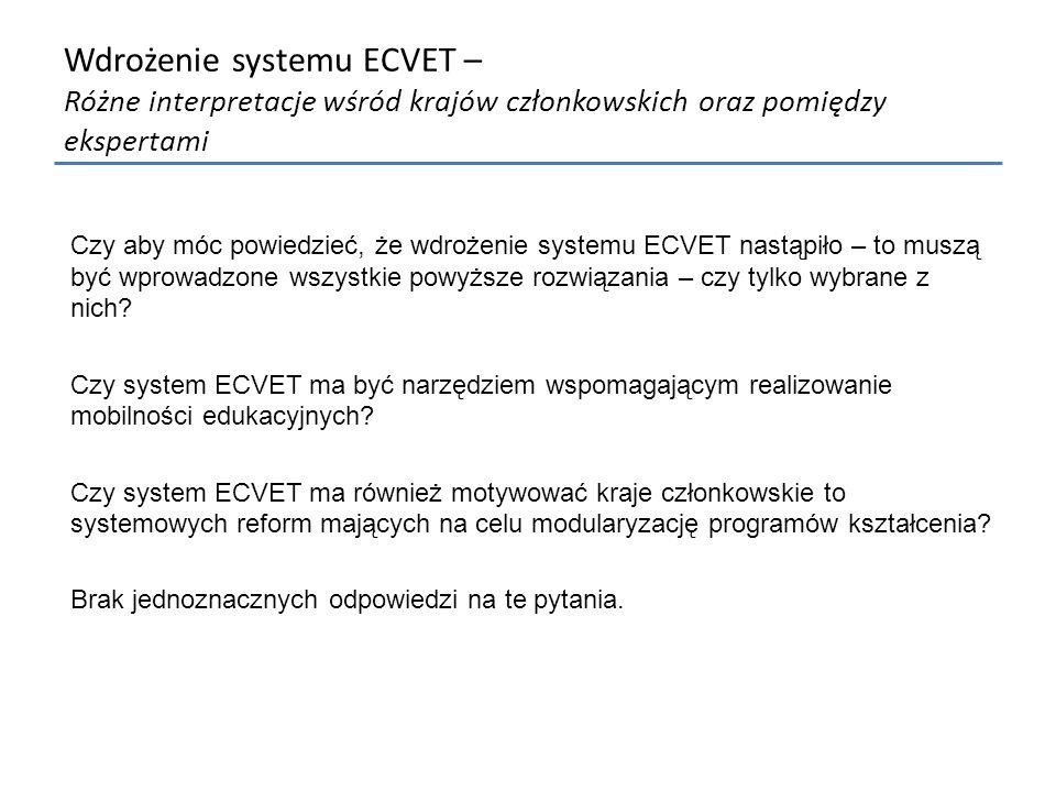 Wdrożenie systemu ECVET – Różne interpretacje wśród krajów członkowskich oraz pomiędzy ekspertami Czy aby móc powiedzieć, że wdrożenie systemu ECVET n