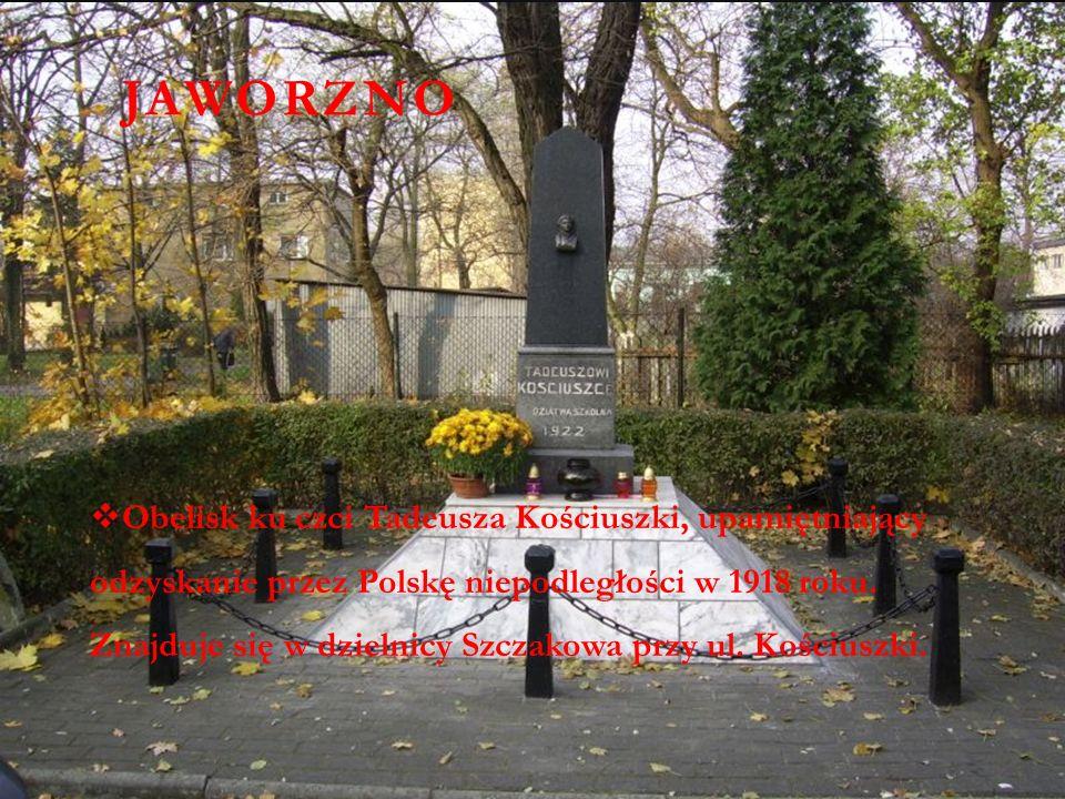 JAWORZNO  Obelisk ku czci Tadeusza Kościuszki, upamiętniający odzyskanie przez Polskę niepodległości w 1918 roku.