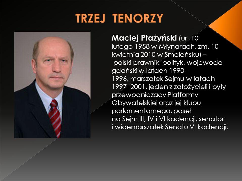Maciej Płażyński (ur. 10 lutego 1958 w Młynarach, zm.