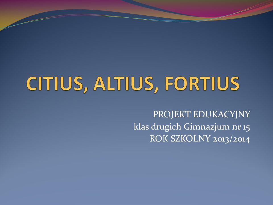 PROJEKT EDUKACYJNY klas drugich Gimnazjum nr 15 ROK SZKOLNY 2013/2014