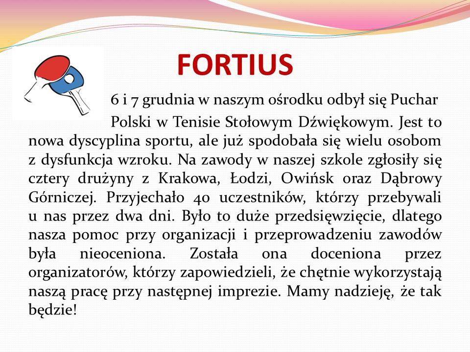 FORTIUS 6 i 7 grudnia w naszym ośrodku odbył się Puchar Polski w Tenisie Stołowym Dźwiękowym. Jest to nowa dyscyplina sportu, ale już spodobała się wi