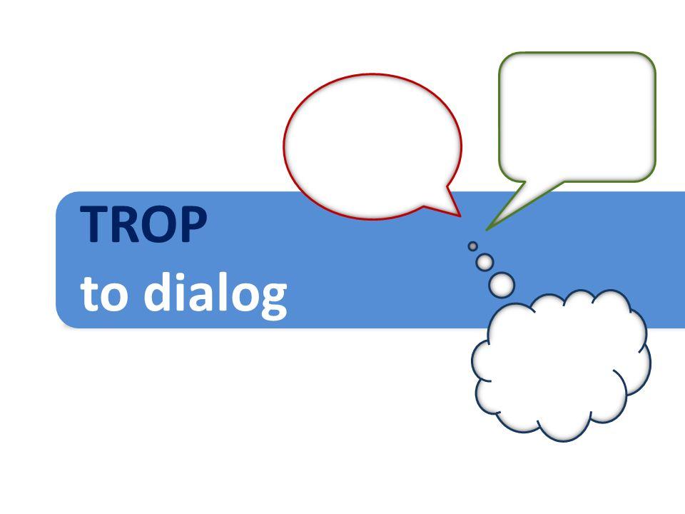 TROP to dialog