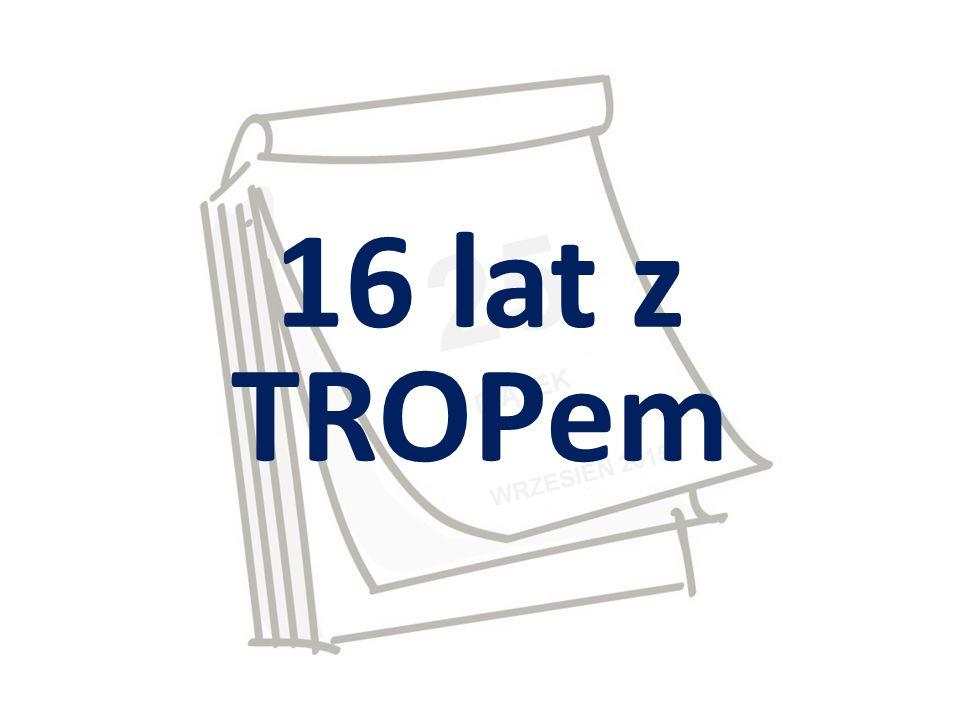 WRZESIEŃ 2015 25 PIĄTEK 16 lat z TROPem