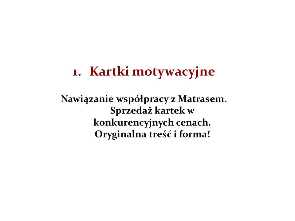 1.Kartki motywacyjne Nawiązanie współpracy z Matrasem.