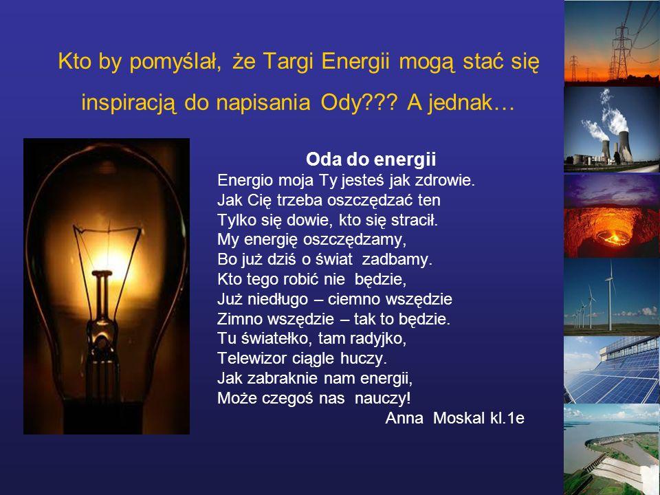 Kto by pomyślał, że Targi Energii mogą stać się inspiracją do napisania Ody .