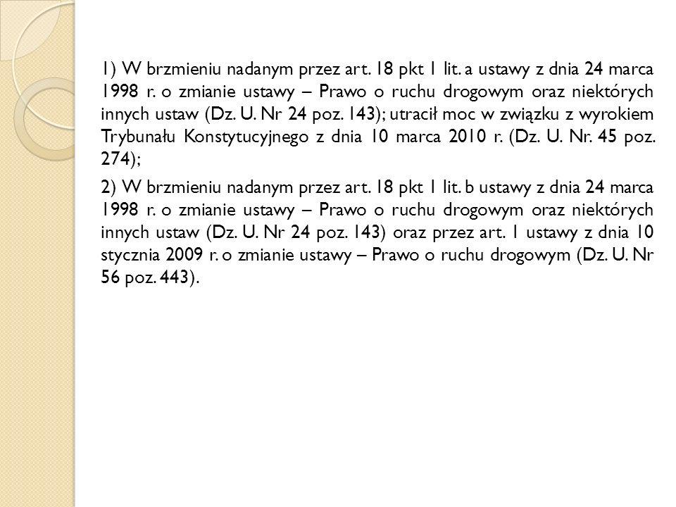 1) W brzmieniu nadanym przez art. 18 pkt 1 lit. a ustawy z dnia 24 marca 1998 r.