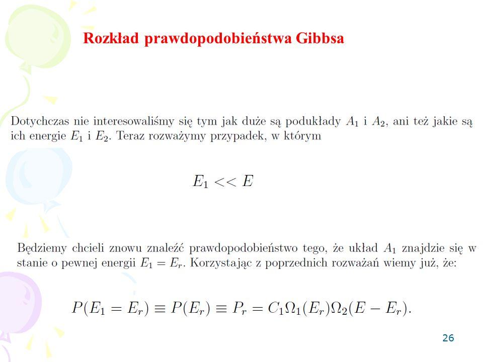 26 Rozkład prawdopodobieństwa Gibbsa