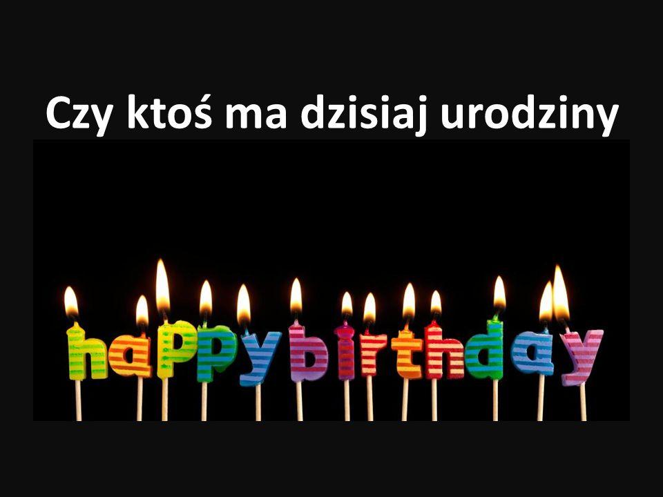 Czy ktoś ma dzisiaj urodziny ? AIESEC Gdańsk