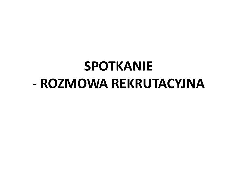 SPOTKANIE - ROZMOWA REKRUTACYJNA