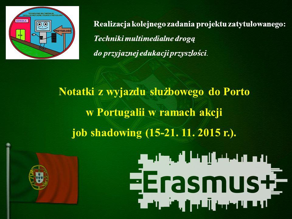 Notatki z wyjazdu służbowego do Porto w Portugalii w ramach akcji job shadowing (15-21.