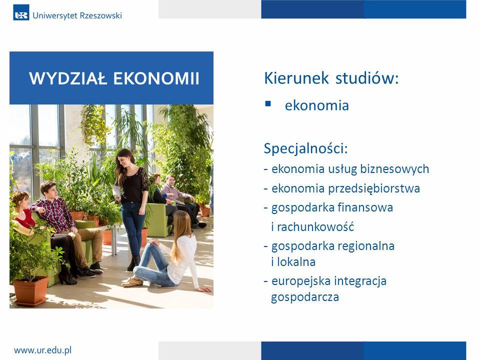 Kierunek studiów:  ekonomia Specjalności: - ekonomia usług biznesowych - ekonomia przedsiębiorstwa - gospodarka finansowa i rachunkowość - gospodarka