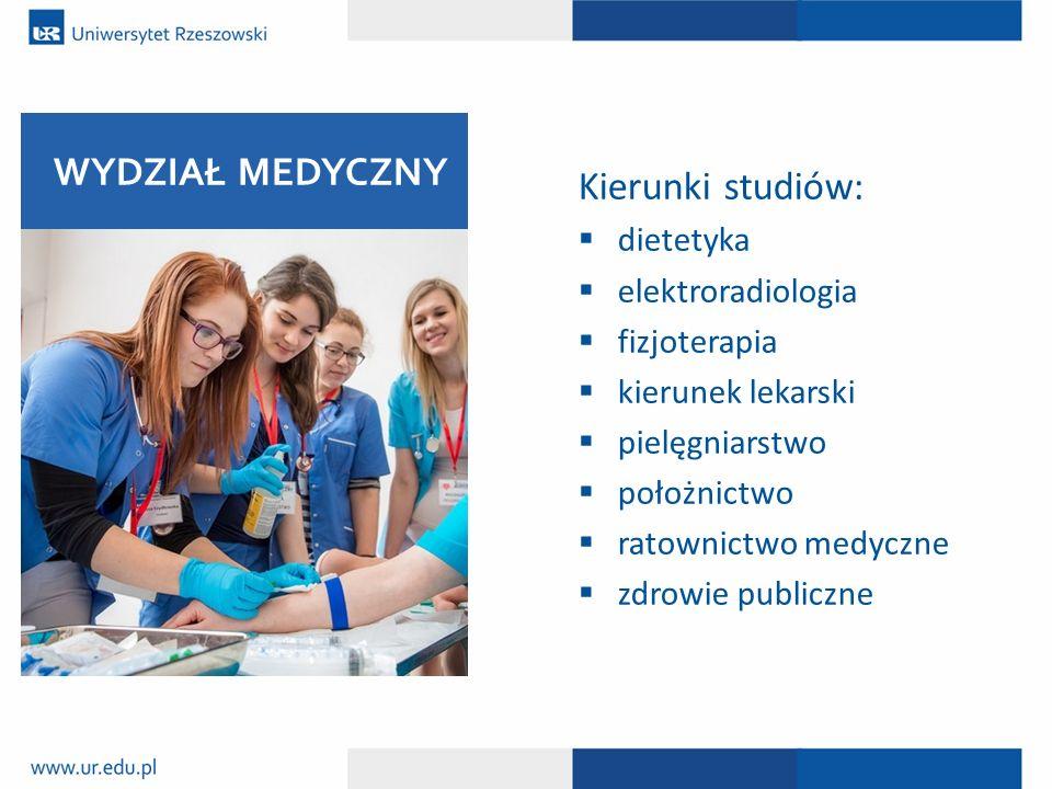 Kierunki studiów:  dietetyka  elektroradiologia  fizjoterapia  kierunek lekarski  pielęgniarstwo  położnictwo  ratownictwo medyczne  zdrowie p