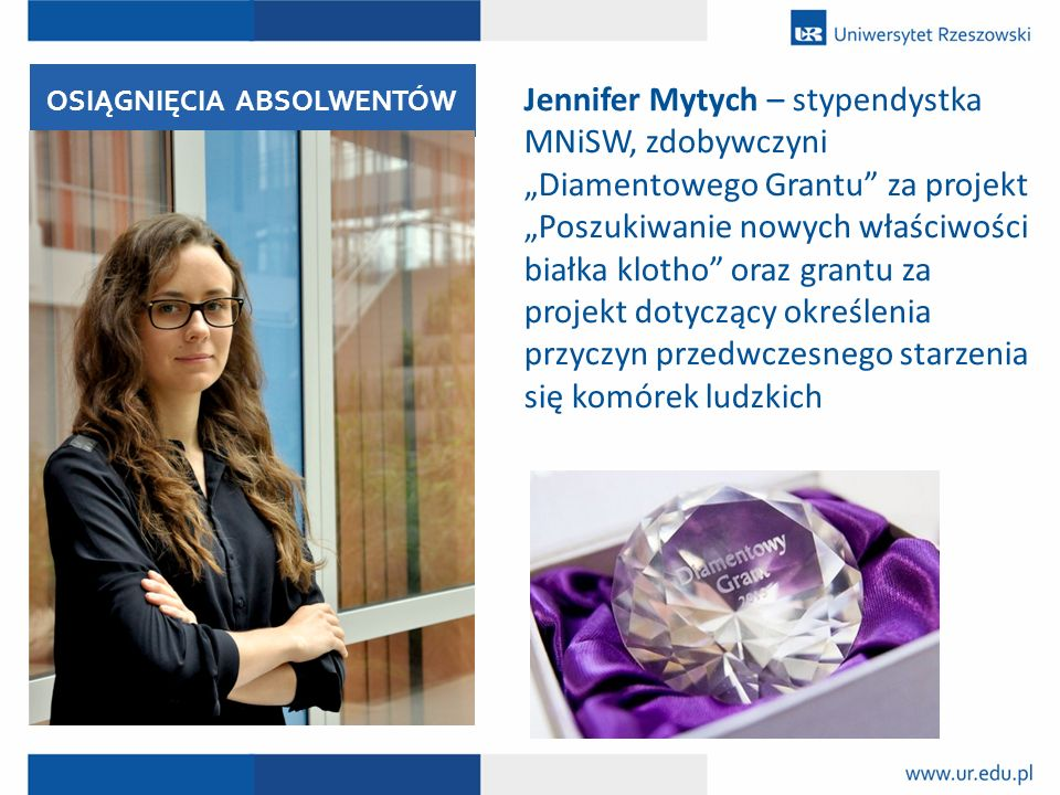 """Jennifer Mytych – stypendystka MNiSW, zdobywczyni """"Diamentowego Grantu"""" za projekt """"Poszukiwanie nowych właściwości białka klotho"""" oraz grantu za proj"""