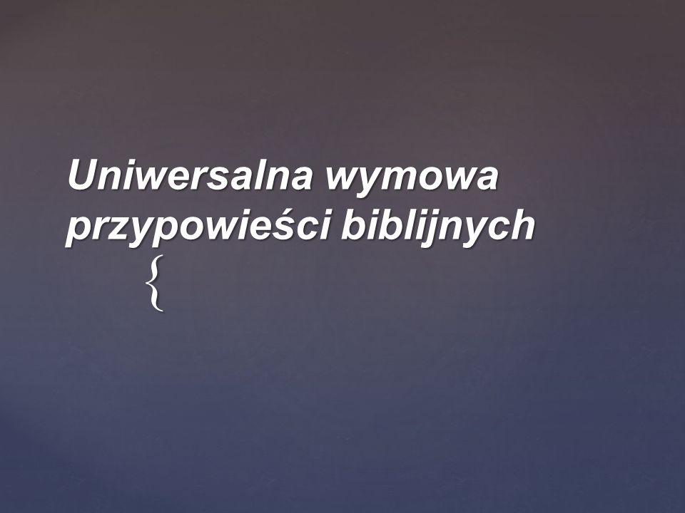 { Uniwersalna wymowa przypowieści biblijnych