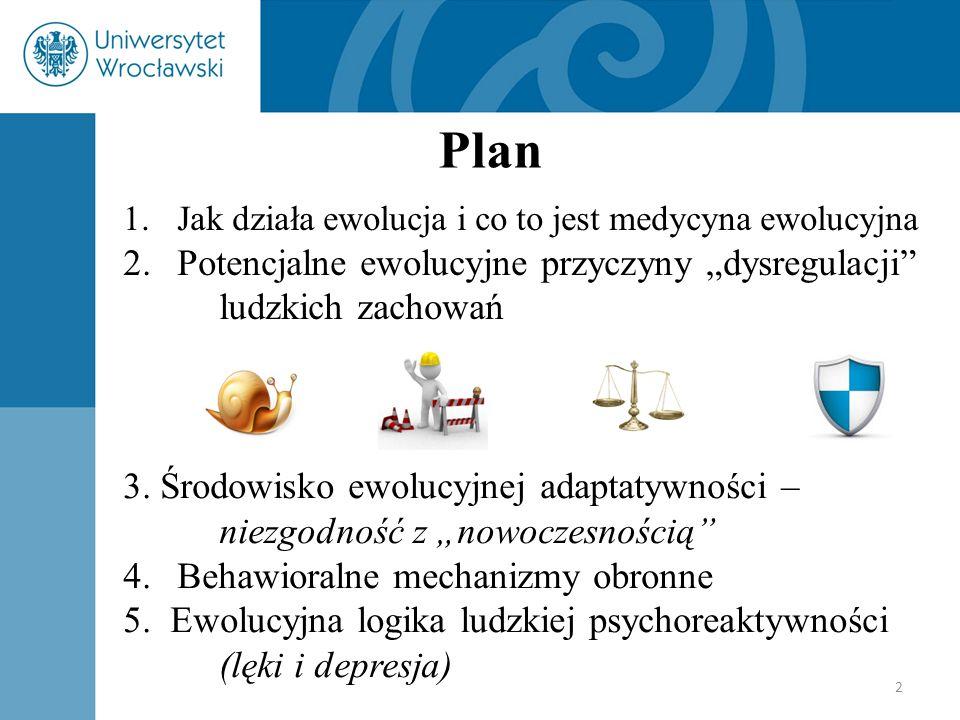 """2 Plan 1.Jak działa ewolucja i co to jest medycyna ewolucyjna 2.Potencjalne ewolucyjne przyczyny """"dysregulacji"""" ludzkich zachowań 3. Środowisko ewoluc"""