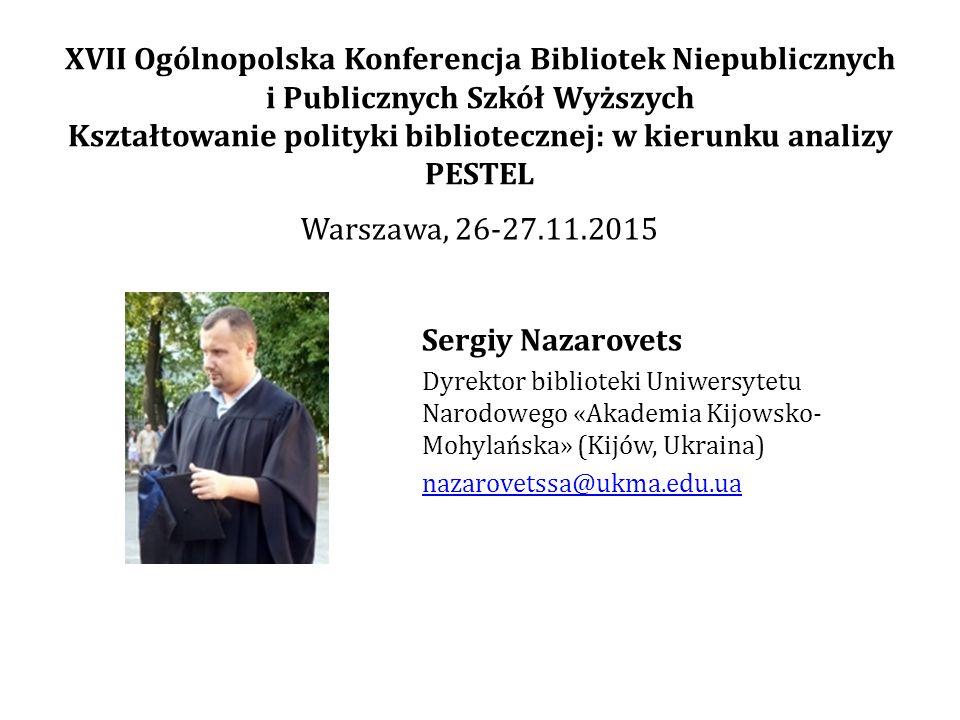 XVII Ogólnopolska Konferencja Bibliotek Niepublicznych i Publicznych Szkół Wyższych Kształtowanie polityki bibliotecznej: w kierunku analizy PESTEL Se