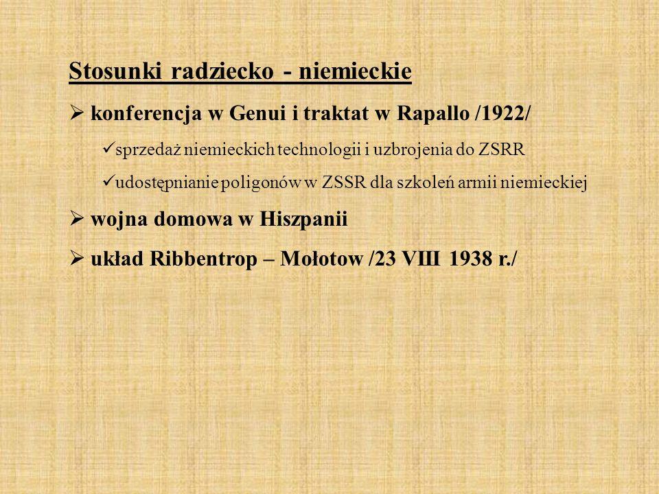 Stosunki radziecko - niemieckie  konferencja w Genui i traktat w Rapallo /1922/ sprzedaż niemieckich technologii i uzbrojenia do ZSRR udostępnianie p
