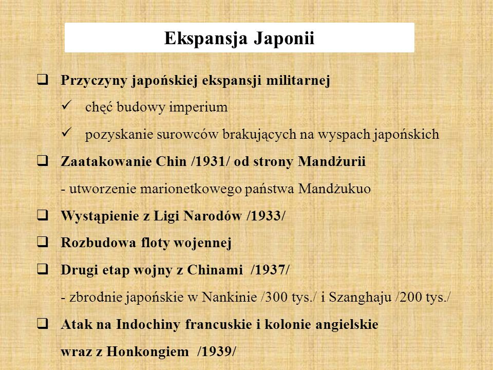 Ekspansja Japonii  Przyczyny japońskiej ekspansji militarnej chęć budowy imperium pozyskanie surowców brakujących na wyspach japońskich  Zaatakowani